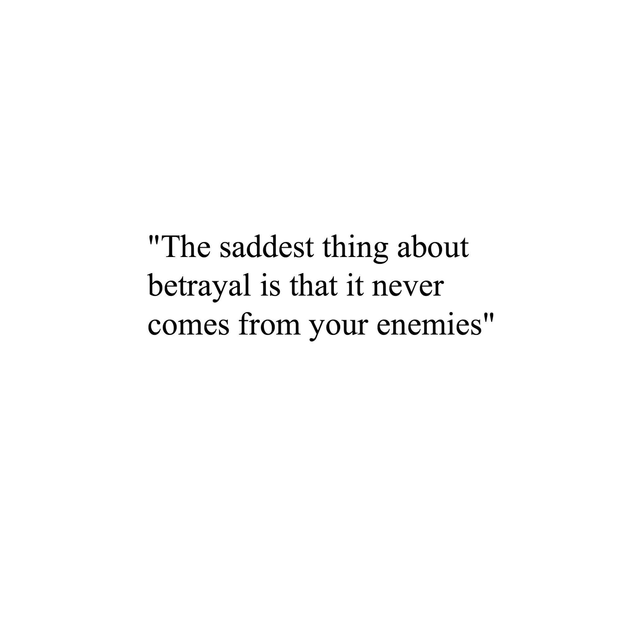 betrayal, enemies, quote, quotes, sad - image #2878337 by