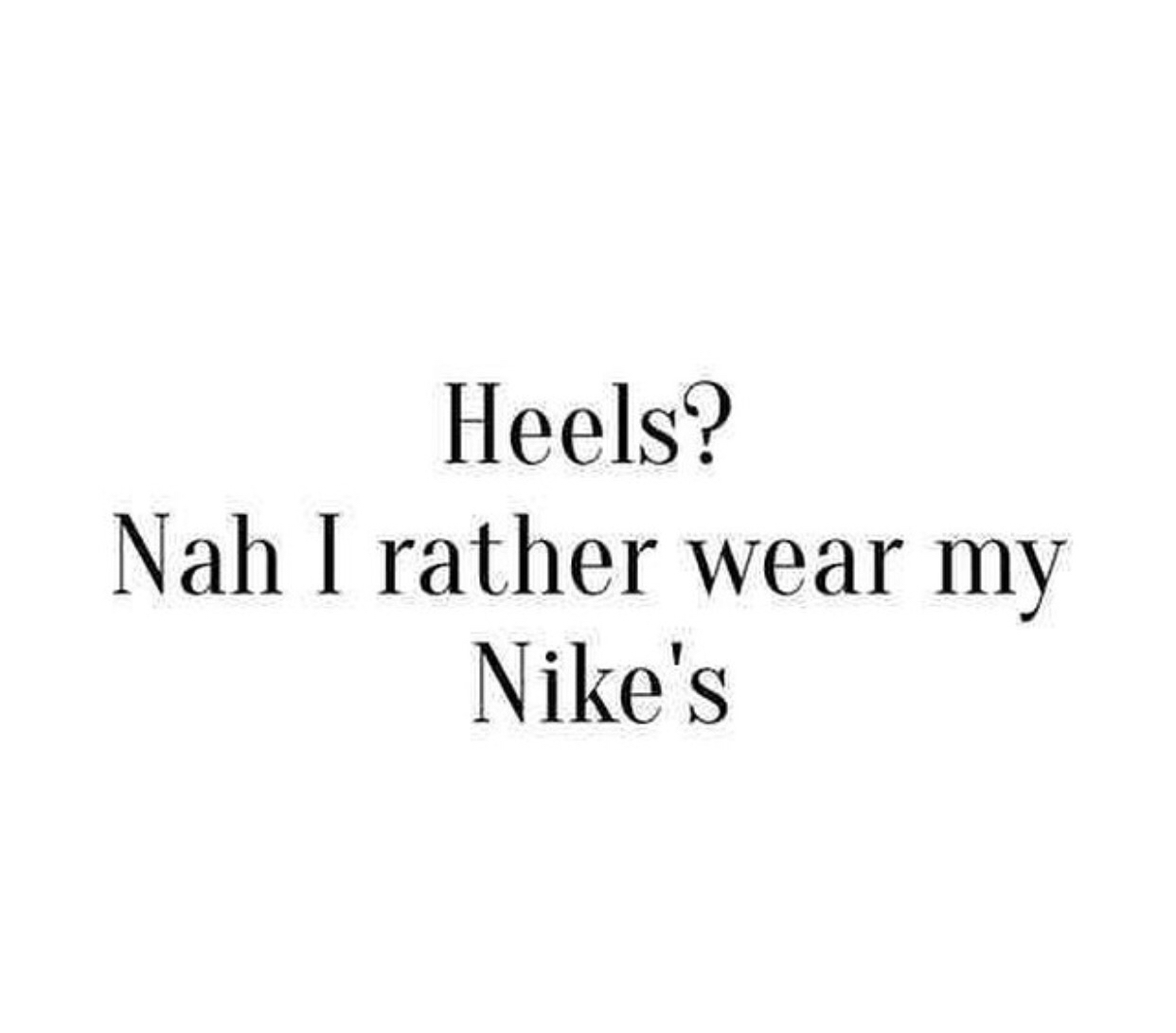 heels, nike, quotes, shoes - image #3032744 by marine21 on ...