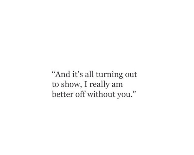 better, breakup, love, moving on, quotes, sad, show, turn ...
