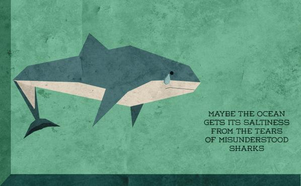 art, clever, discovery, drawing, great, logic, misunderstood, nice, ocean, picture, quote, sad, salty, shark, tears, true story, water, hitrecord joe